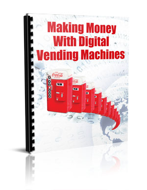 make money with digital vending machines